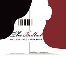 古川展生×塩入俊哉The Ballad